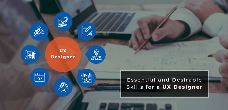 ssential And Desirable Skills For A UX Designer