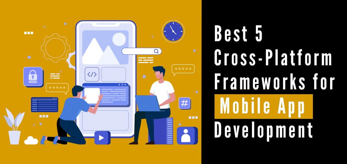 Best Cross-Platform Frameworks for Mobile App Development